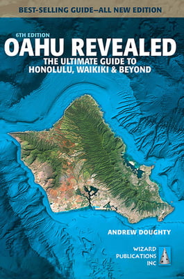 Oahu Revealed: The Ultimate Guide to Honolulu, Waikiki and Beyond, 6th Edition