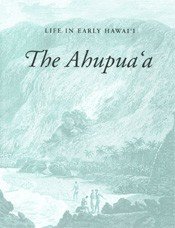 Life in Early Hawai'i: The Ahupua'a