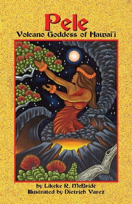 Pele, Volcano Goddess of Hawaii, 2nd Edition