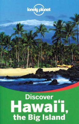 Lonely Planet Discover Hawaii, the Big Island, 2nd Edition