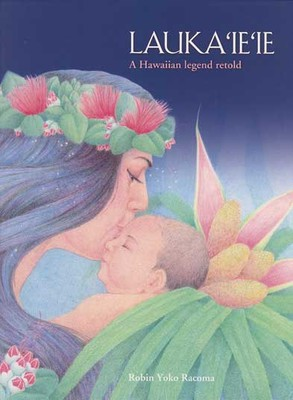 Lauka'ie'ie: A Hawaiian Legend Retold