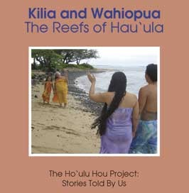Kilia and Wahiopua The Reefs of Hau'ula