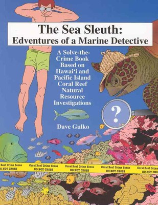 The Sea Sleuth: Edventures of a Marine Detective