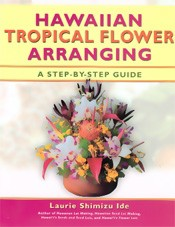 Hawaiian Tropical Flower Arranging, A Step-by-Step Guide