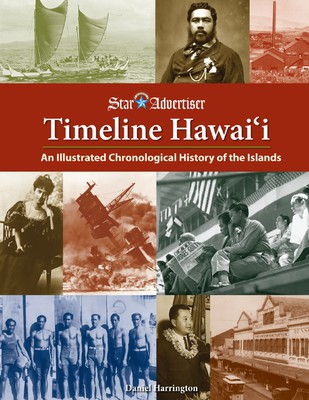 Timeline Hawai'i - An Illustrated Chronological History of the Islands