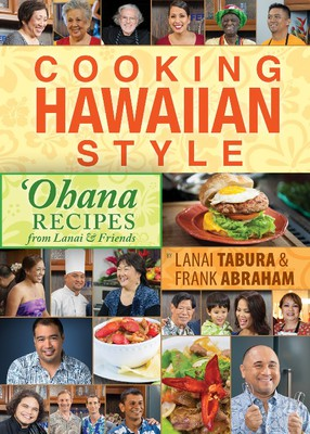 Cooking Hawaiian Style - 'Ohana Recipes from Lanai & Friends