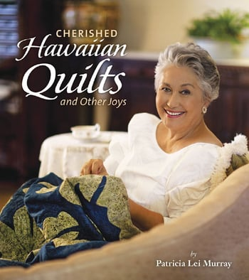 Cherished Hawaiian Quilts and Other Joys