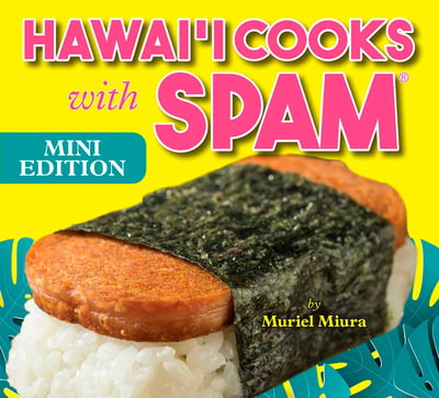 Hawai'i Cooks with Spam -Mini Edition