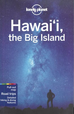 Lonely Planet Hawaii, the Big Island - 4th Edition