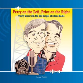 Perry on the Left, Price on the Right: Thirty Years with the Odd Couple of Island Radio