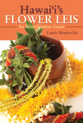 Hawai'i's Flower Leis: An Identification Guide