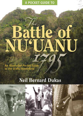 A Pocket Guide to the Battle of Nu'uanu 1795
