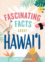 Fascinating Facts about Hawaii