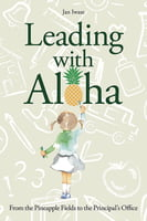 Leading with Aloha - From the Pineapple Fields to the Principal's Office