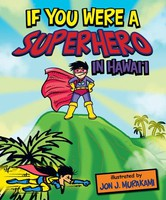If You Were a Superhero in Hawai`i