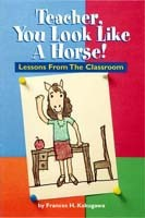 Teacher: You Look Like a Horse!