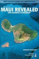 Maui Revealed -The Ultimate Guidebook, 8th Edition