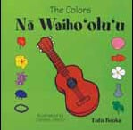 The Colors of na Waihooluu