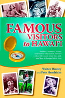 Famous Visitors to Hawai'i