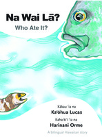 Na Wai La? – Who Ate It?