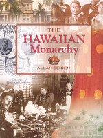 The Hawaiian Monarchy by Allan Seiden