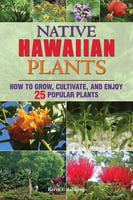 Gardening & Plant Life Native Hawaiian Plants