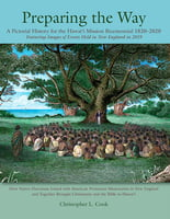 Preparing the Way -A Pictorial History for the Hawai'i Mission Bicentennial 1820–2020 Featuring Images of Events Held in New England in 2019
