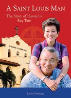 A Saint Louis Man: The Story of Hawaii's Ray Tam