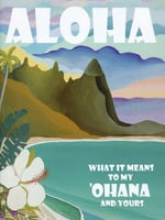 Aloha - What it means to My Ohana and Yours, 2nd Edition