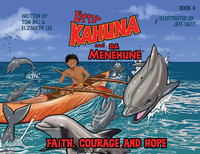 Little Kahuna and Da Menehune - Faith, Courage and Hope