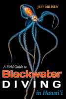 A Field Guide to Blackwater Diving in Hawai'i