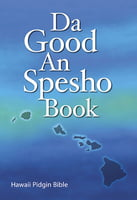 Da Good an Spesho Book -Hawaii Pidgin Bible