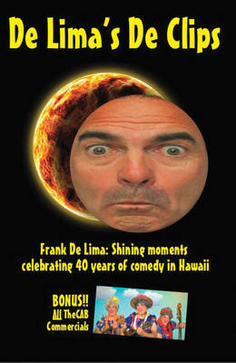 De Lima's De Clips: Frank De Lima – Shining Moments Celebrating 40 Years of Comedy in Hawaii